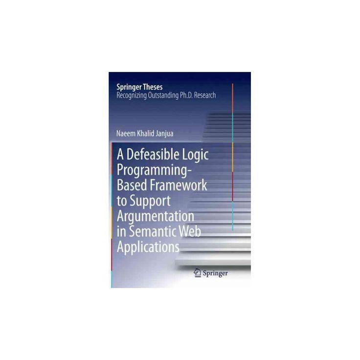 Defeasible Logic Programming-based Framework to Support Argumentation in Semantic Web Applications
