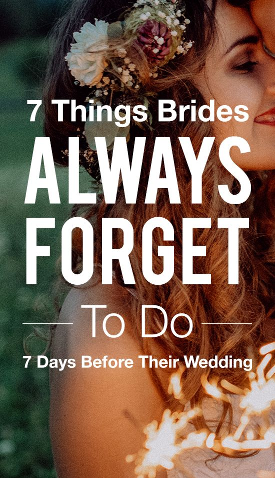 7 Things Brides Can T Forget To Do Days Before Their Wedding Life Weddings Tips Advice Pinterest Bride And