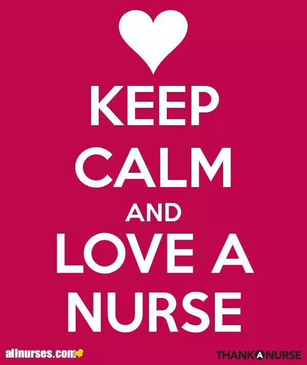 Keep Calm and Love A Nurse