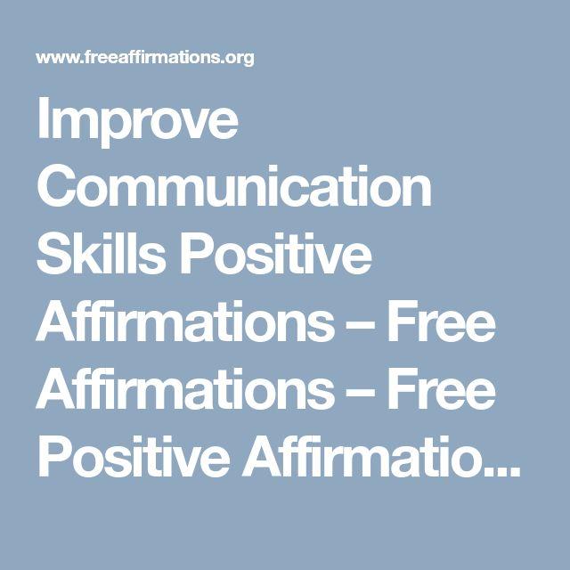 Improve Communication Skills Positive Affirmations – Free Affirmations – Free Positive Affirmations