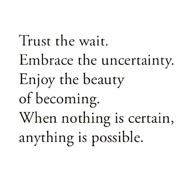 When nothing is certain, anything is possible 💕 .  .  .  .  #torstai #inspiration #possible #believe #trust #usko #luota #mahdollista #patience #quote #positivevibes  📷: @collectivehub