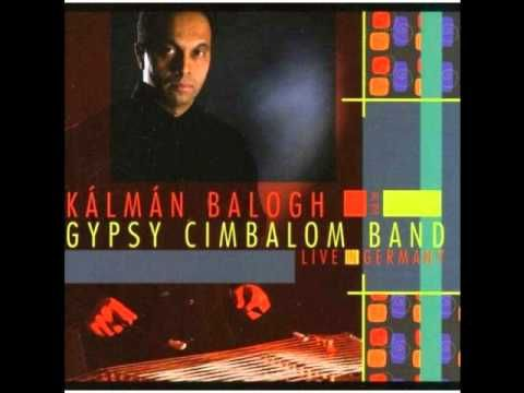 Kálmán Balogh and the Gipsy Cimbalom Band - Brahms Hungarian Dance