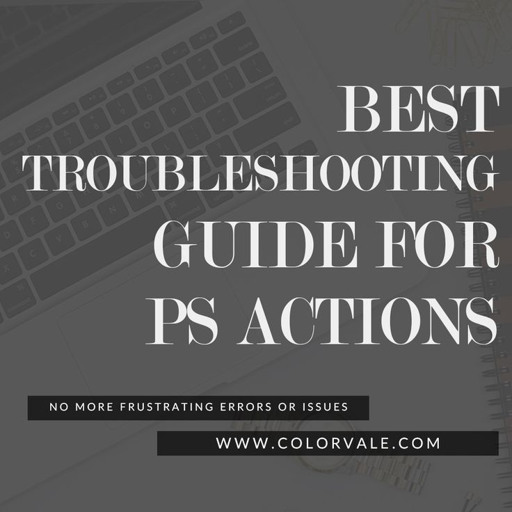Best Troubleshooting Guide to Photoshop Actions -Before you throw your computer out the window read this Free Guide to dealing with errors and missing actions. http://www.colorvaleactions.com/troubleshooting-photoshop-elements-actions