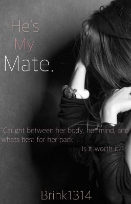 """Read """"He's My Mate"""", and other dark romance books and stories on #wattpad."""