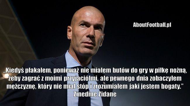 Zinedine Zidane cytaty piłkarskie • Kiedyś płakałem, ponieważ nie miałem butów do gry w piłkę nożną, żeby zagrać z moimi przyjaciółmi #zidane #cytaty #cytat #pilkanozna #futbol #sport