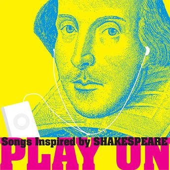 Songs with Shakespeare-inspired lyrics. Featuring the music of Sting, Loreena McKennitt, The Tragically Hip, Bob Dylan, and more.