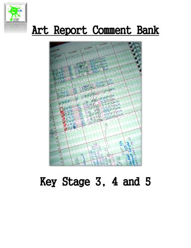 Art Report Comment Bank Key Stage 3, Key Stage 4, Key Stage 5