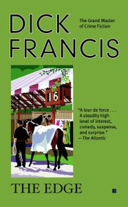 """The Edge By Dick Francis - """"A tour de force"""" (The Atlantic) from a classic Edgar Award–winning author! Undercover security expert Tor Kelsey must identify a master criminal amongst the passengers of a luxe transcontinental train in this """"crisply crafted"""" read (Library Journal)."""