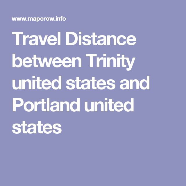 Travel Distance between Trinity united states and Portland united states