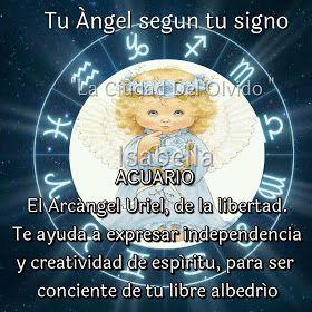 ACUARIO   El Arcángel Uriel, de la libertad. Te ayuda a expresar independencia y creatividad de espíritu, para ser conciente de tu libre ...