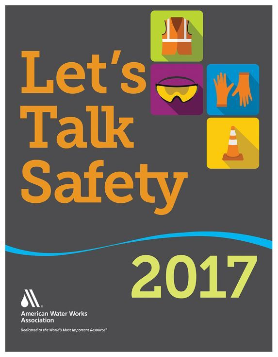 Let's Talk Safety 2017 provides 52 short briefings tailored specifically for water utility employees, plus links to additional resources. Each briefing covers a single key topic. Let's Talk Safety takes the work out of your safety meetings.