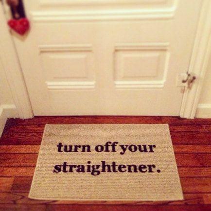 Turn Off Your Straightener Door Mat / Area Rug by BeThereInFive #doormat