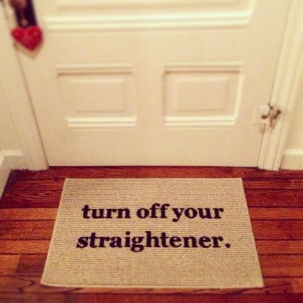 Turn Off Your Straightener Door Mat / Area Rug by BeThereInFive