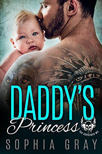 DADDY'S PRINCESS: A Dark Bad Boy Baby Romance (The Horsemen MC): <h3>The princess has my c*ck in her mouth and my baby in her belly.</h3><br /><br /><b>I'd had hundreds of girls before her.<br />But she'd never had a man – until I came along.<br />She's never had a lot of things, in fact: no pleasure, no pain…and no baby.<br />Looks like I'm going to change all that.</b><br /><br />I was a walking mistake for a girl like her.<br />She should have stayed the hell away.<br />But how co...