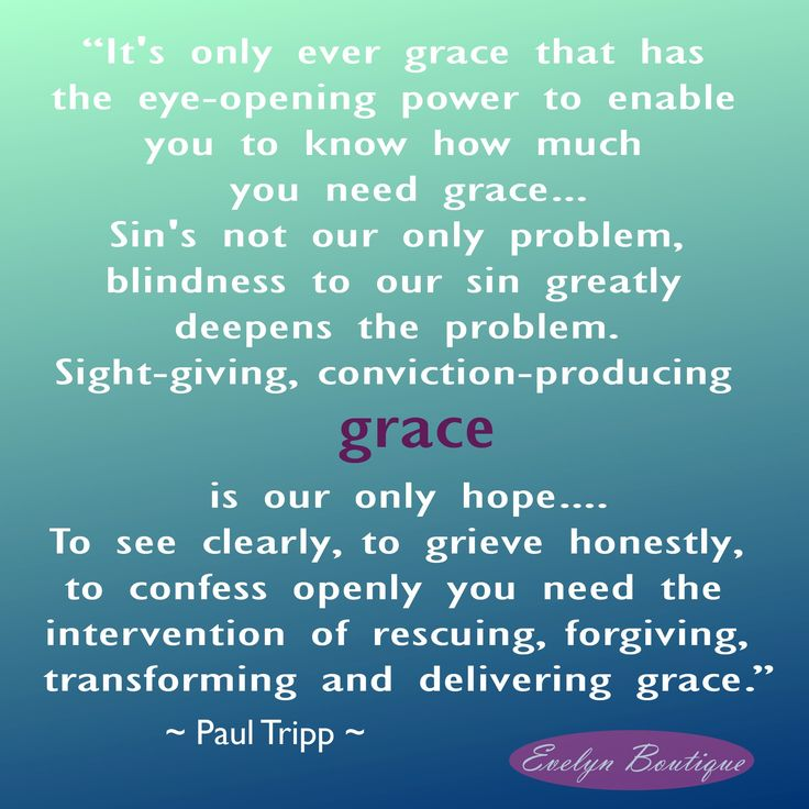 grace and sin My sin, god's grace god's love is astounding the more i think on god's love the  more i don't understand it one of the verses in scripture that so profoundly.
