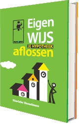 Waarom en wanneer is aflossen slim? Bespaardeskundige Marieke Henselmans legt het je graag uit in haar boek 'Eigenwijs je hypotheek aflossen'