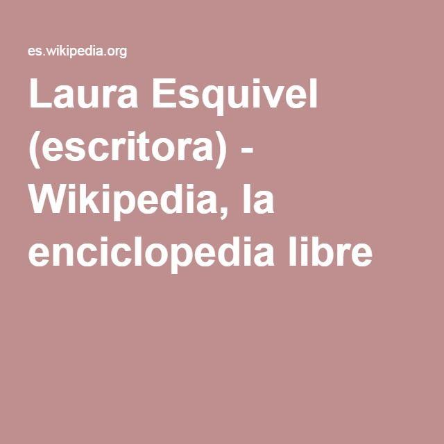 Laura Esquivel (escritora) - Wikipedia, la enciclopedia libre