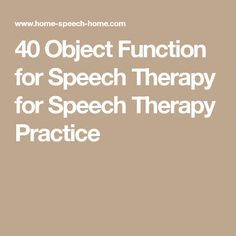 40 Object Function for Speech Therapy for Speech Therapy Practice