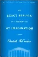 An Exact Replica of A Figment of My Imagination - Elizabeth McCrackenMccracken Happiest, Elizabeth Mccracken, Inspiration Memoirs, Happiest Stories, Exactly Replica, Book Management, Infants Loss, Heartbreak Sadness, Amazing Uplifting
