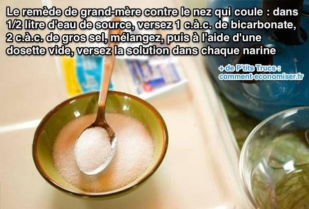 Que faire pour stopper ce nez qui coule ? Voici un remède de grand-mère efficace et naturel. L'astuce est de se faire un sérum physiologique maison avec du bicarbonate de soude :-)  Découvrez l'astuce ici : http://www.comment-economiser.fr/nez-qui-coule-que-faire.html?utm_content=bufferd6c44&utm_medium=social&utm_source=pinterest.com&utm_campaign=buffer