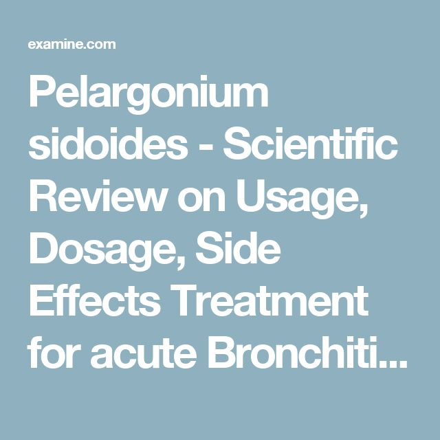 Pelargonium sidoides - Scientific Review on Usage, Dosage, Side Effects Treatment for acute Bronchitis| Examine.com