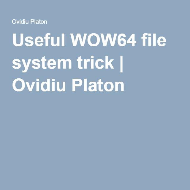 Useful WOW64 file system trick | Ovidiu Platon