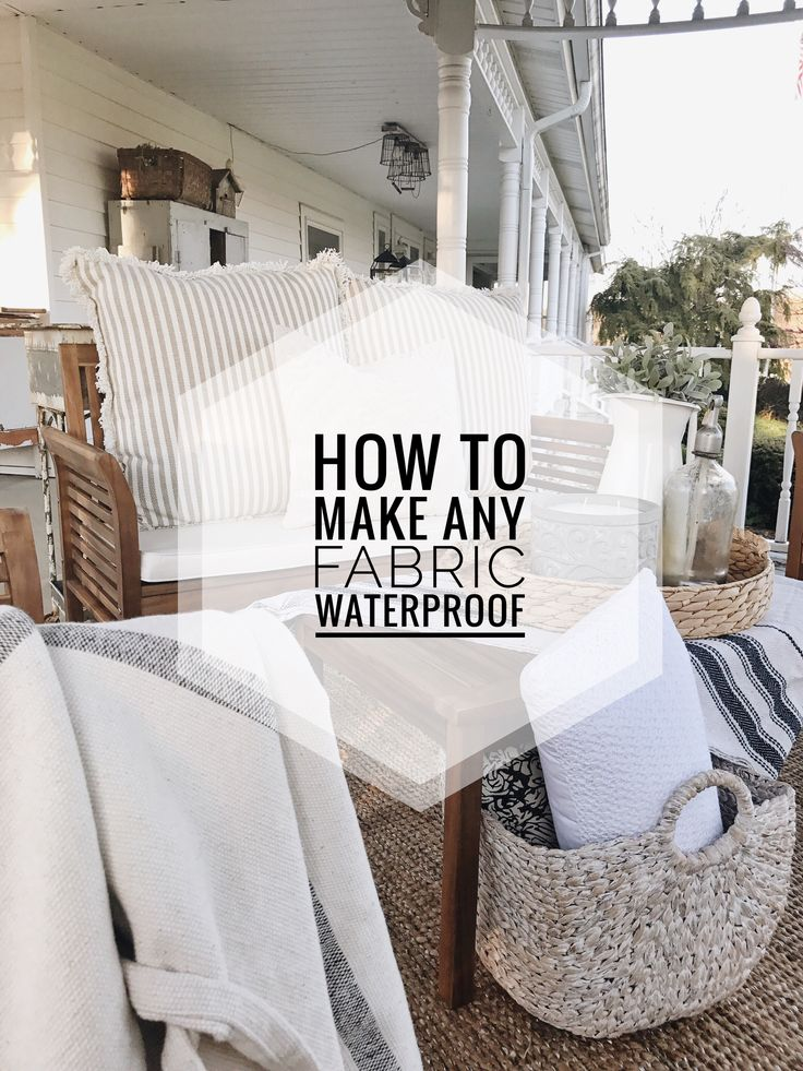 How To Make Any Fabric Outdoor Safe | How to make any fabric waterproof the super easy way!Lizmarieblog.com