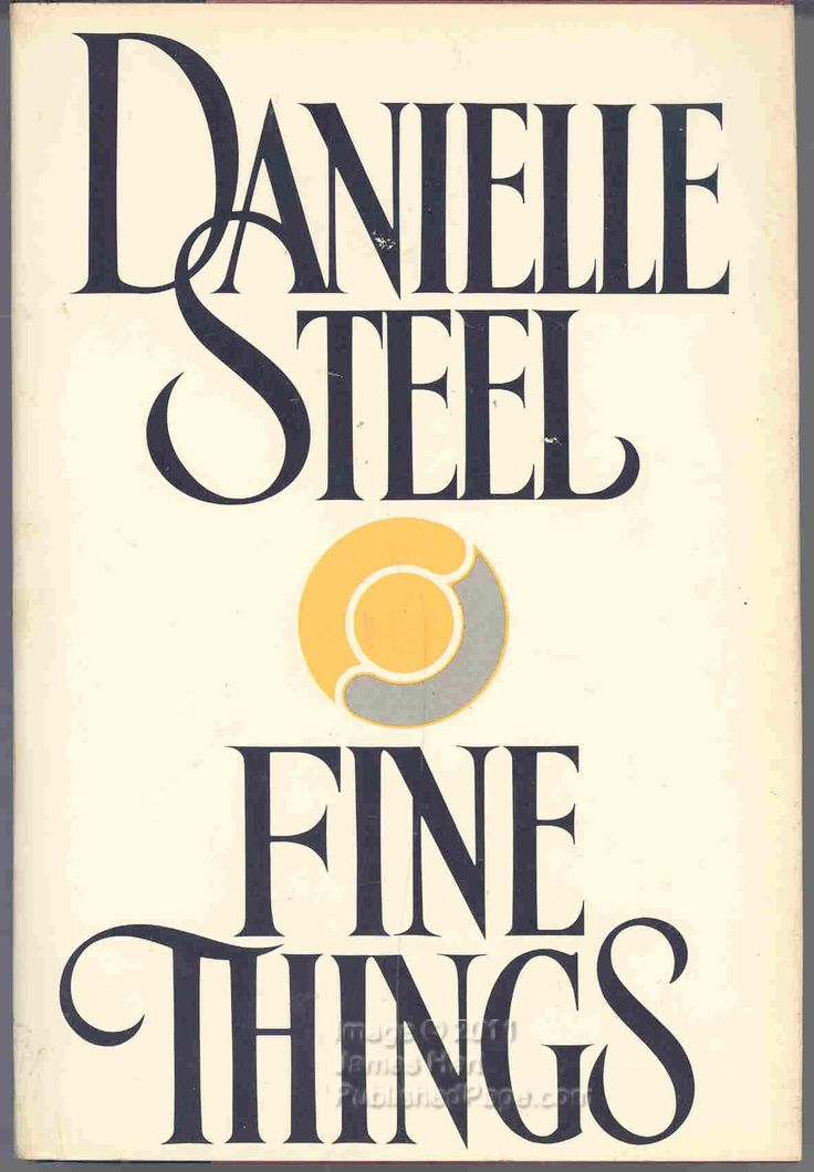 FINE THINGS by Danielle Steel one of the first Danielle Steel books I ever read..