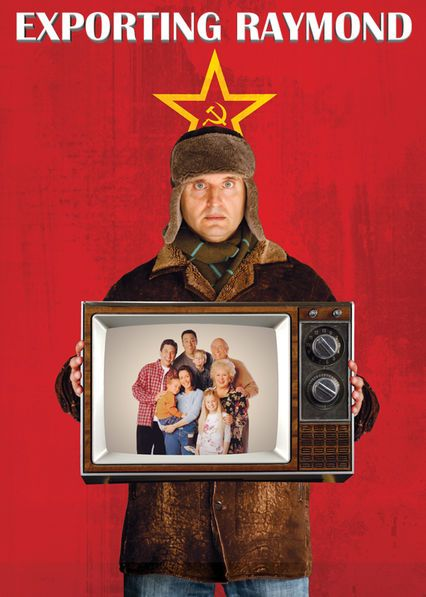 Exporting Raymond (2010) [Streaming Again] In the documentary, 'Everybody Loves Raymond' creator Philip Rosenthal chronicles his attempts to adapt his hit sitcom for Russian television.
