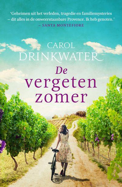 De vergeten zomer - Carol Drinkwater. Een perfect vakantieboek voor de liefhebbers van Santa Montefiore #leestip