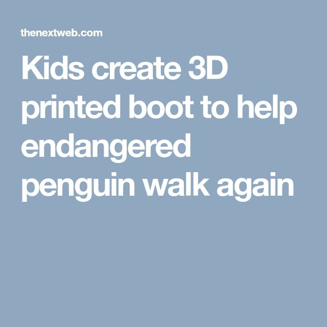 Kids create 3D printed boot to help endangered penguin walk again