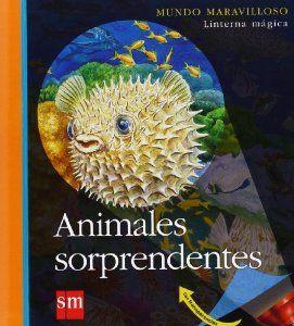 UTE FUHR. Animales sorprendentes. Madrid : SM, cop. 2013.