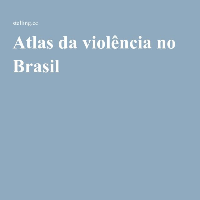Atlas da violência no Brasil