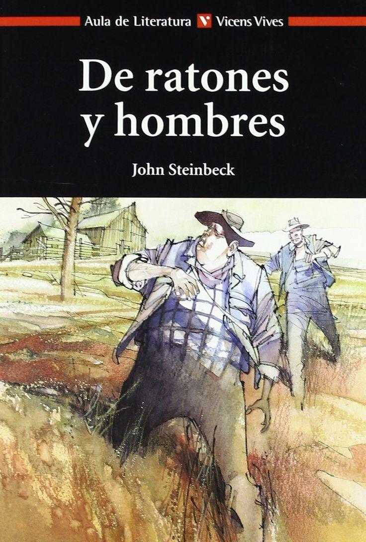 Steinbeck, John. De ratones y hombres