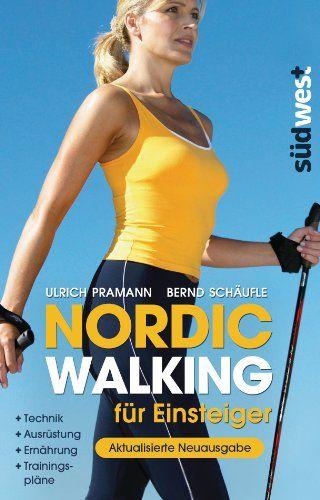 Nordic Walking für Einsteiger. Скандинавская ходьба для новичков. Авторы: Ульрих…