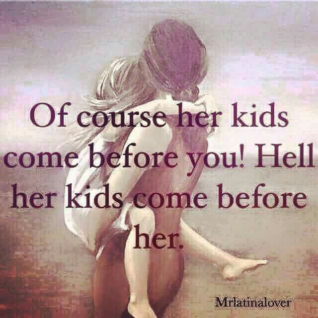 My children always come before anyone/anything!
