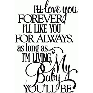 Silhouette Design Store - View Design #42656: love you forever, my baby you'll be - vinyl phrase