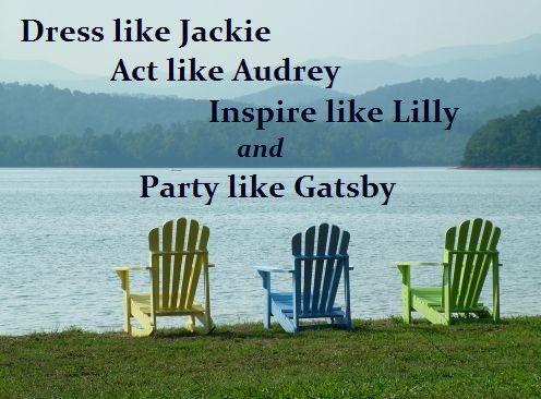 Dress like Jackie, act like Audrey, inspire like Lilly and party like Gatsby