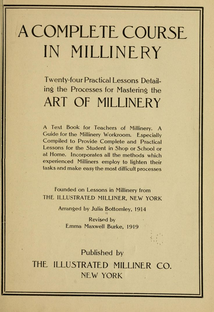 A complete course in millinery