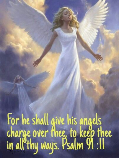 For he will command his angels concerning you to guard you ...
