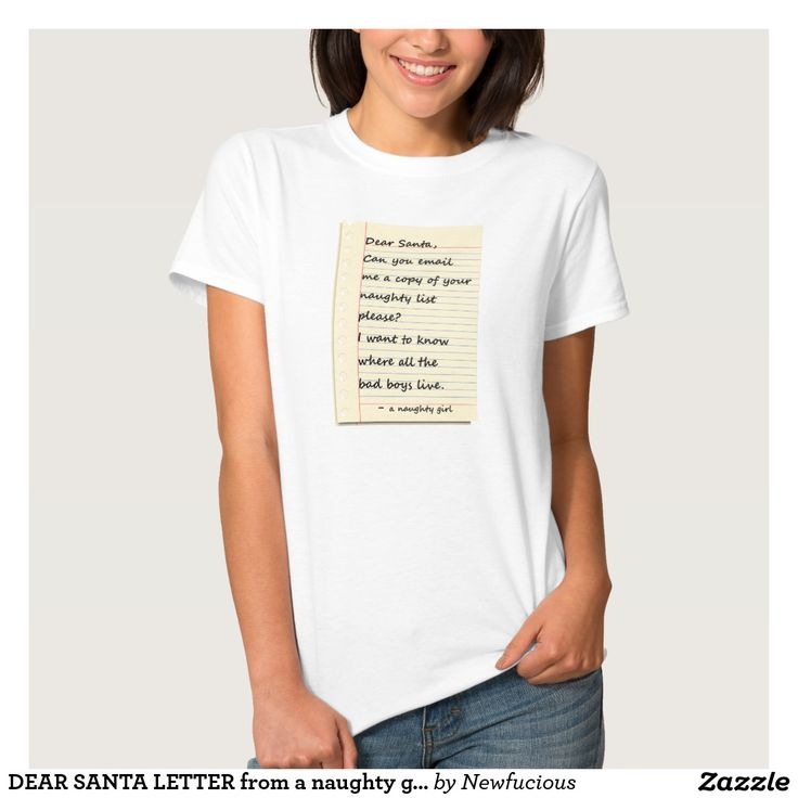 DEAR SANTA LETTER from a naughty girl Tees
