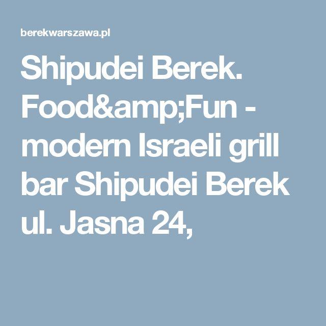 Shipudei Berek. Food&Fun - modern Israeli grill bar  Shipudei Berek  ul. Jasna 24,