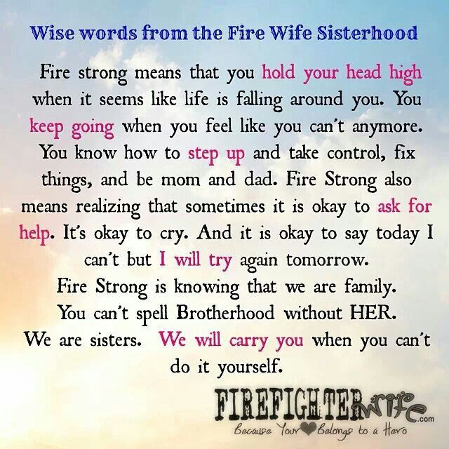 Marine wife....now fire wife. Geeze....you'd think I could catch a break. haha