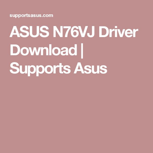 ASUS N76VJ Driver Download   Supports Asus