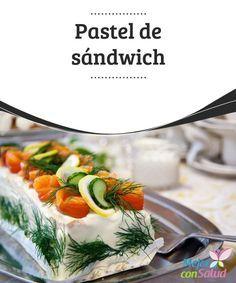 Pastel de sándwich Gracias a su rápida preparación y a su versatilidad podemos adaptar el pastel de sándwich a los ingredientes que tengamos por casa o modificarlos al gusto