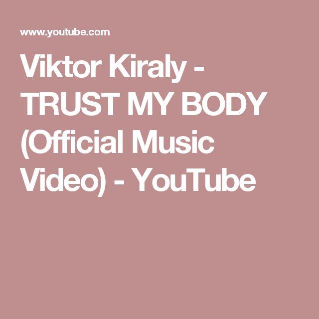 Viktor Kiraly - TRUST MY BODY (Official Music Video) - YouTube