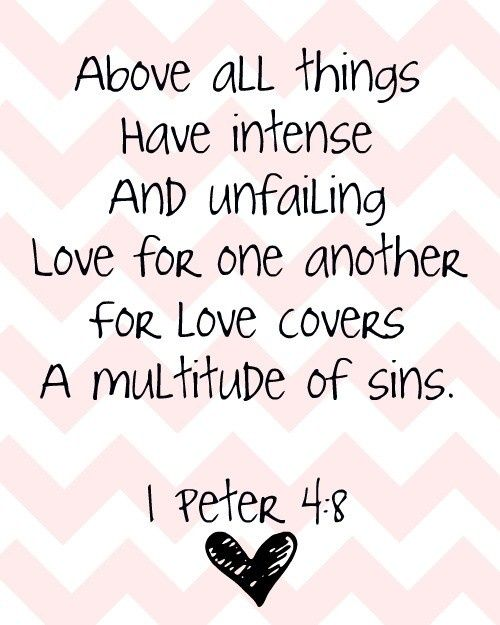 Love One Another Quotes: Above All Things Have Intense And Unfailing Love For One