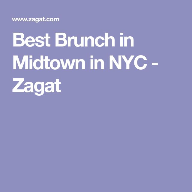 Best Brunch In Midtown In NYC - Zagat