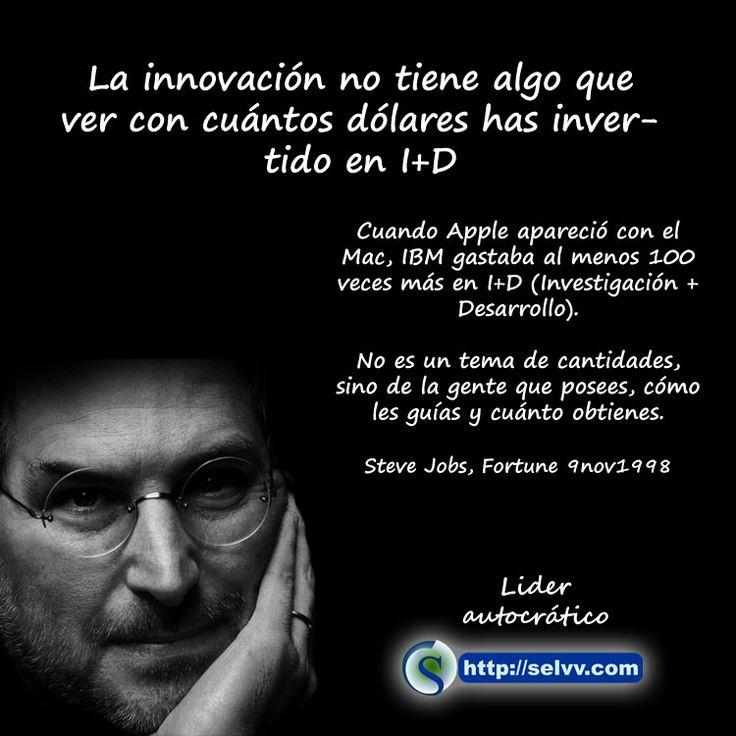 La innovación no tiene nada que ver con cuantos dólares has invertido en I+D. S. Jobs. Da clic para leer el artículo: http://selvv.com/lider-autocratico/  #FraseSelvv