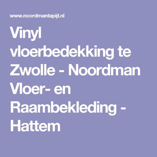 Vinyl vloerbedekking te Zwolle - Noordman Vloer- en Raambekleding - Hattem